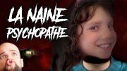 La naine psychopathe